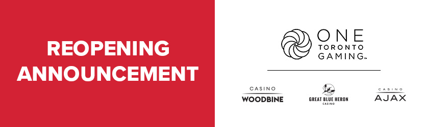 Reopening Announcement of One Toronto Gaming properties