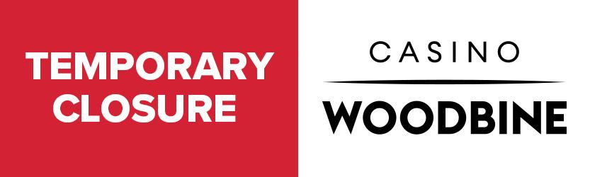 Temporary closure of Casino Woodbine