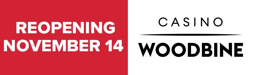 CASINO WOODBINE REOPENING ON NOVEMBER 14